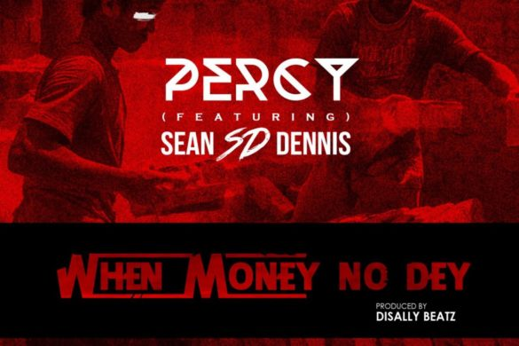 Percy-When-Money-No-Dey-ft.-S.D-ART-