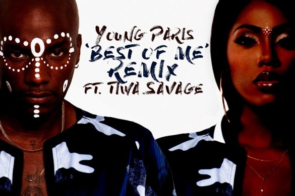 "Young Paris ft Tiwa Savage - ""Best of Me"" Remix"
