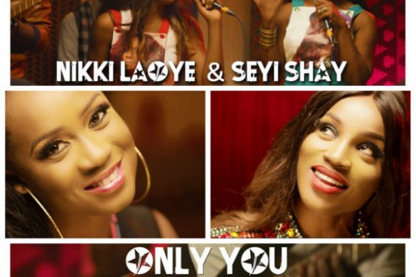 VIDEO: Nikki Laoye Ft. Seyi Shay – Only You (Remix)