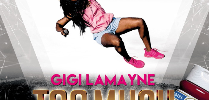 Gigi Lamayne – Too Much