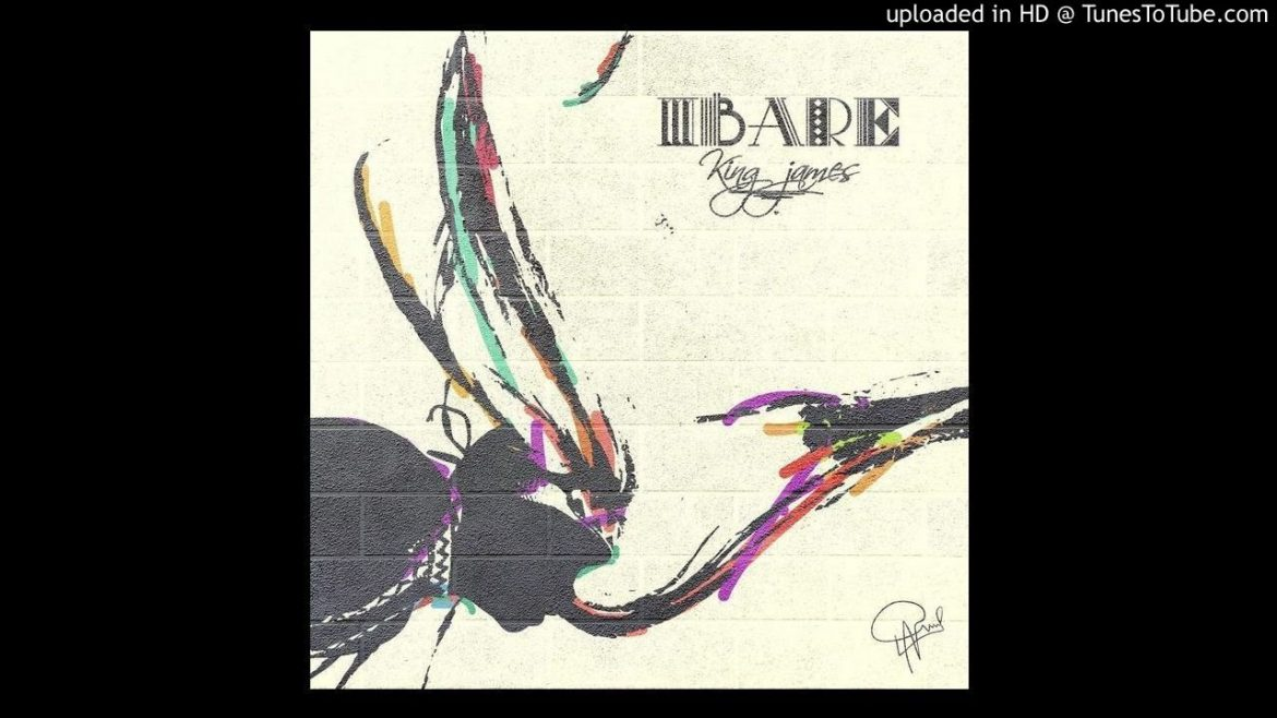 Ibare By King James (Official Audio 2016)