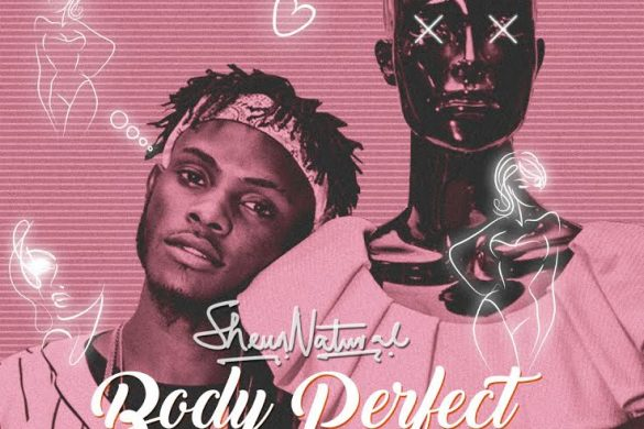 VIDEO: Sheun Natural – Body Perfect