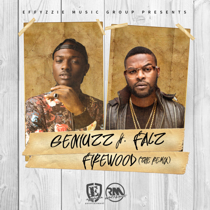 Geniuzz ft. Falz – Firewood (Remix)