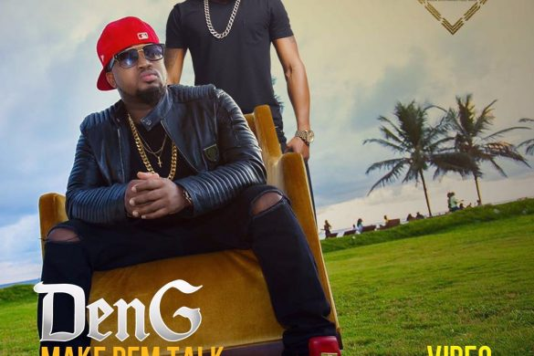 DenG - MAKE DEM TALK ft Kcee