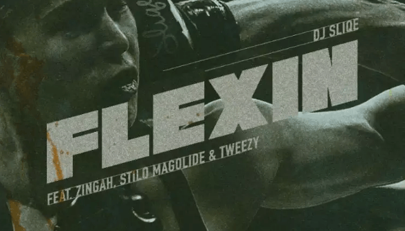 DJ Sliqe ft. Stilo Magolide, Tweezy & Zingah – Flexin
