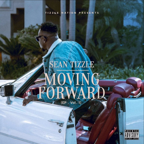 "Sean Tizzle - ""Moving Forward EP Vol 1"