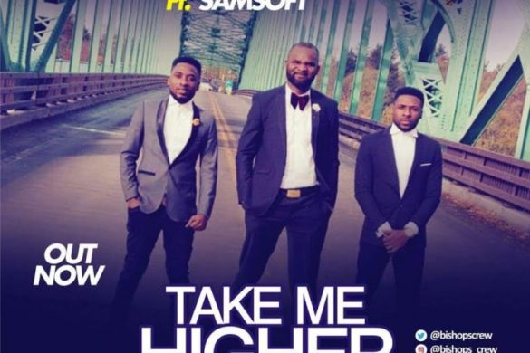 Bishop's Crew ft. Samsoft – Take Me Higher