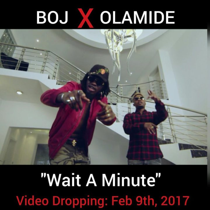BOJ ft. Olamide – Wait A Minute
