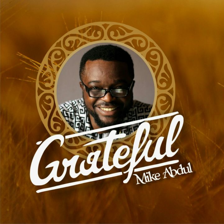 Mike Abdul – Grateful