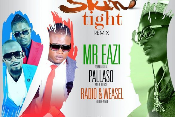 Mr Eazi FT. Pallaso x Radio and Weasel - SKIN TIGHT (Remix)