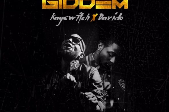KaySwitch ft. Davido – GIDDEM