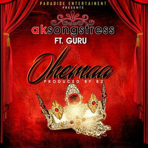 AK Songstress ft. Guru – Ohemaa