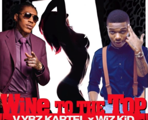 Vybz Kartel ft. Wizkid – Wine To The Top