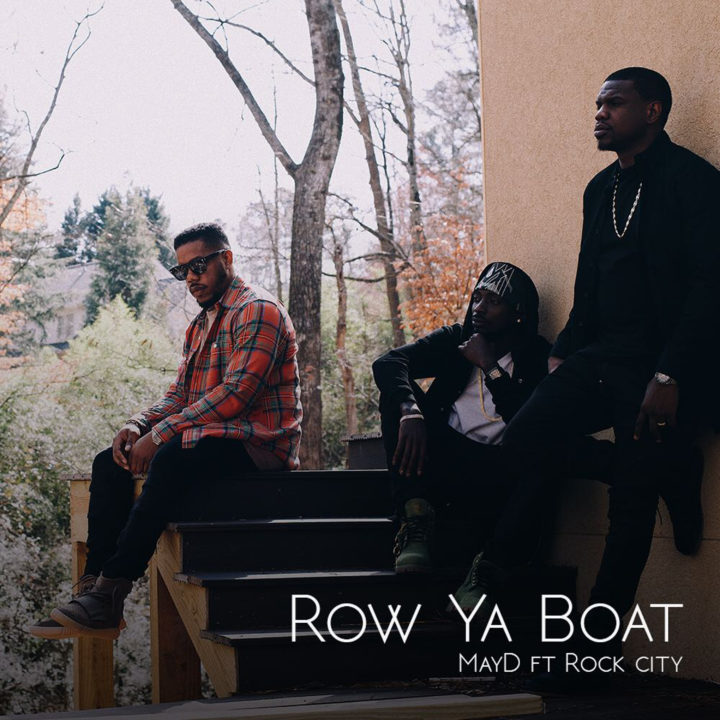 May D ft. Rock City – Row Ya Boat
