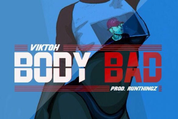 Viktoh – Body Bad