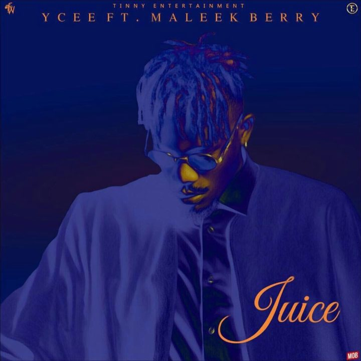 Ycee ft. Maleek Berry – Juice