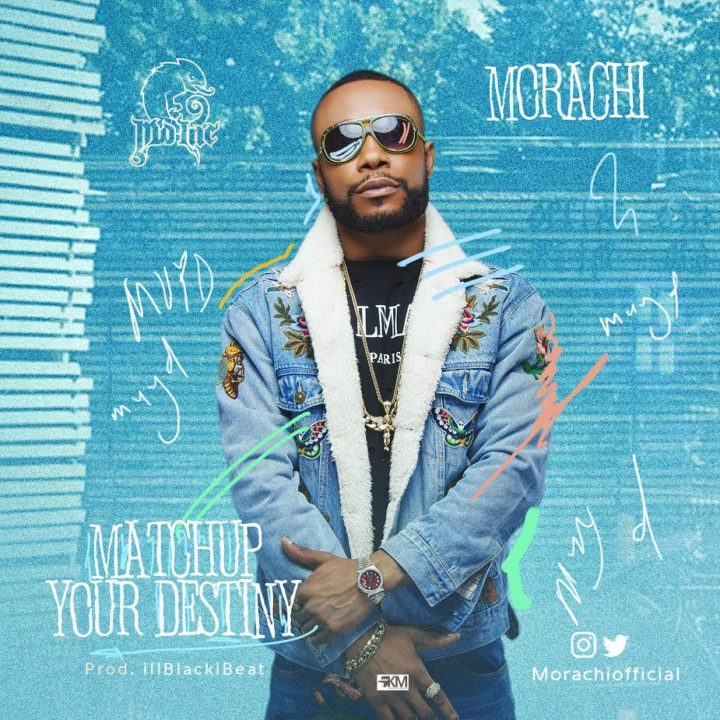 Morachi – Match Up Your Destiny