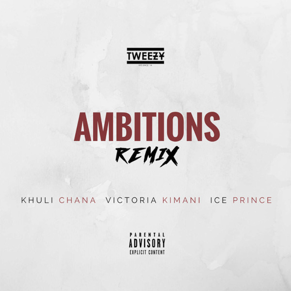 "Tweezy - ""Ambitions"" ft Victoria Kimani, Ice Prince and Khuli Chana"