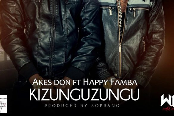 Akes Don - Kizunguzungu ft Happy Famba (Official Video)