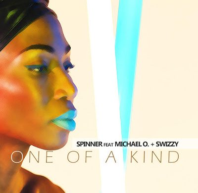 Spinner ft Michael O. & Swizzy - One of A Kind