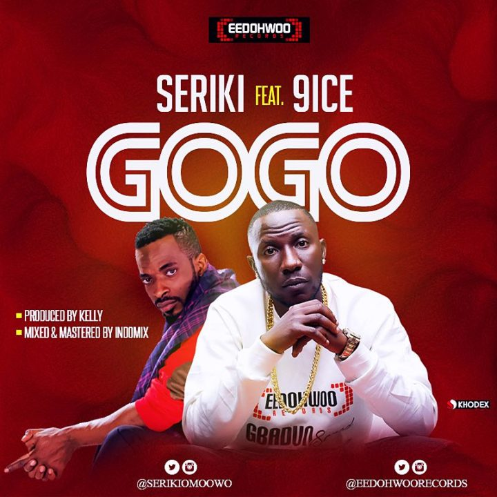 Seriki ft. 9ice – GoGo (prod. Kelly)
