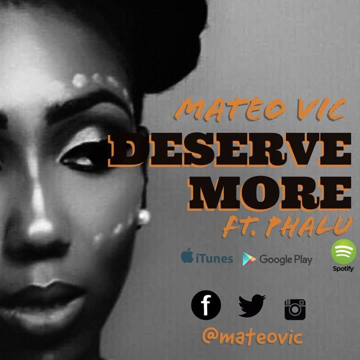 Mateo Vic – Deserve More ft. Phalu