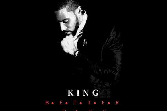 "KING - ""Better Days"""
