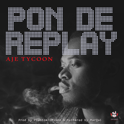 VIDEO: Aje Tycoon – Pon De Replay