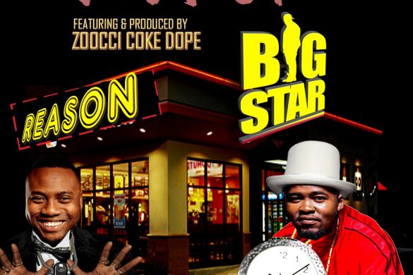 Big Star ft. Reason & Zoocci Coke Dope – Flavors