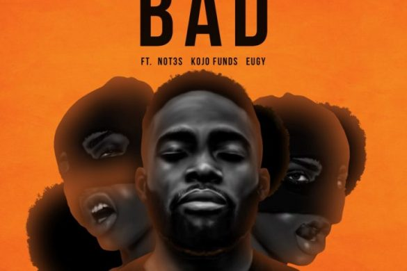 Juls – Bad Ft. Not3s x Kojo Funds x Eugy