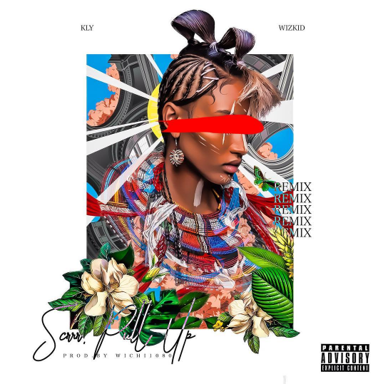 KLY Ft. Wizkid – Scrrr Pull Up (Remix) | Prod. By Wichi 1080