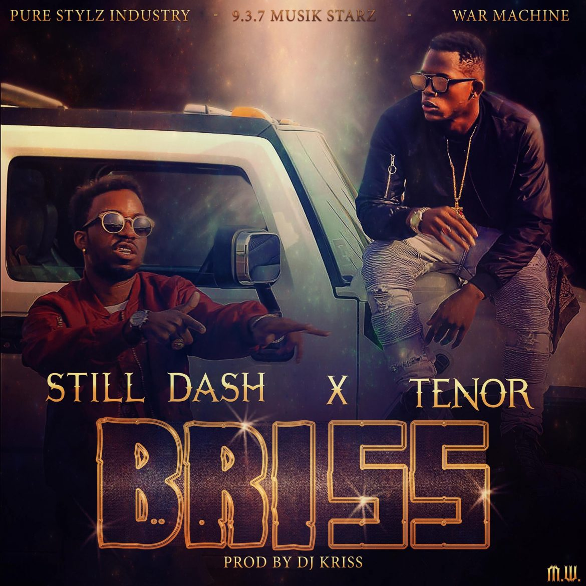 STILL DASH ft TENOR - BRISS (Prod By Dj Kriss)