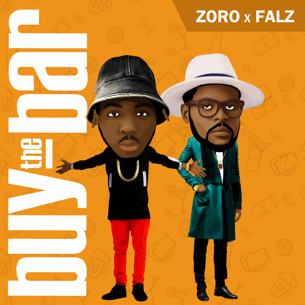 "ZORO FT FALZ,""BUY THE BAR"""