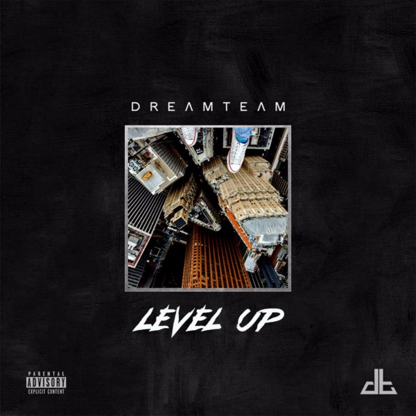"Dream Team- ""Level Up"""