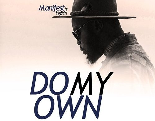 M.anifest ft. Big Ben – Do My Own