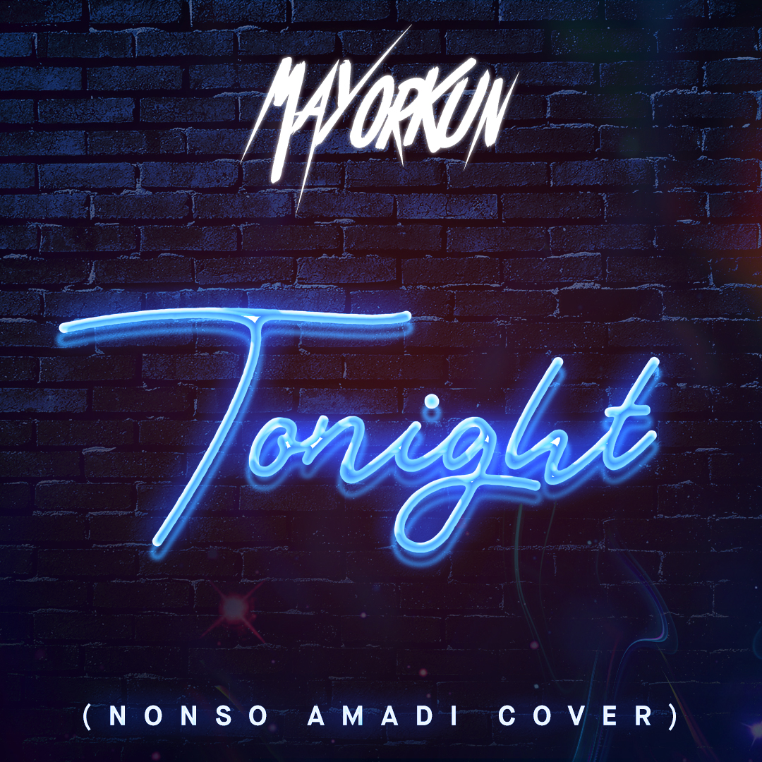 MAYORKUN - TONIGHT (NONSO AMADI COVER