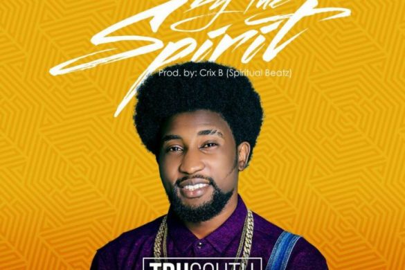 Tru South – By The Spirit
