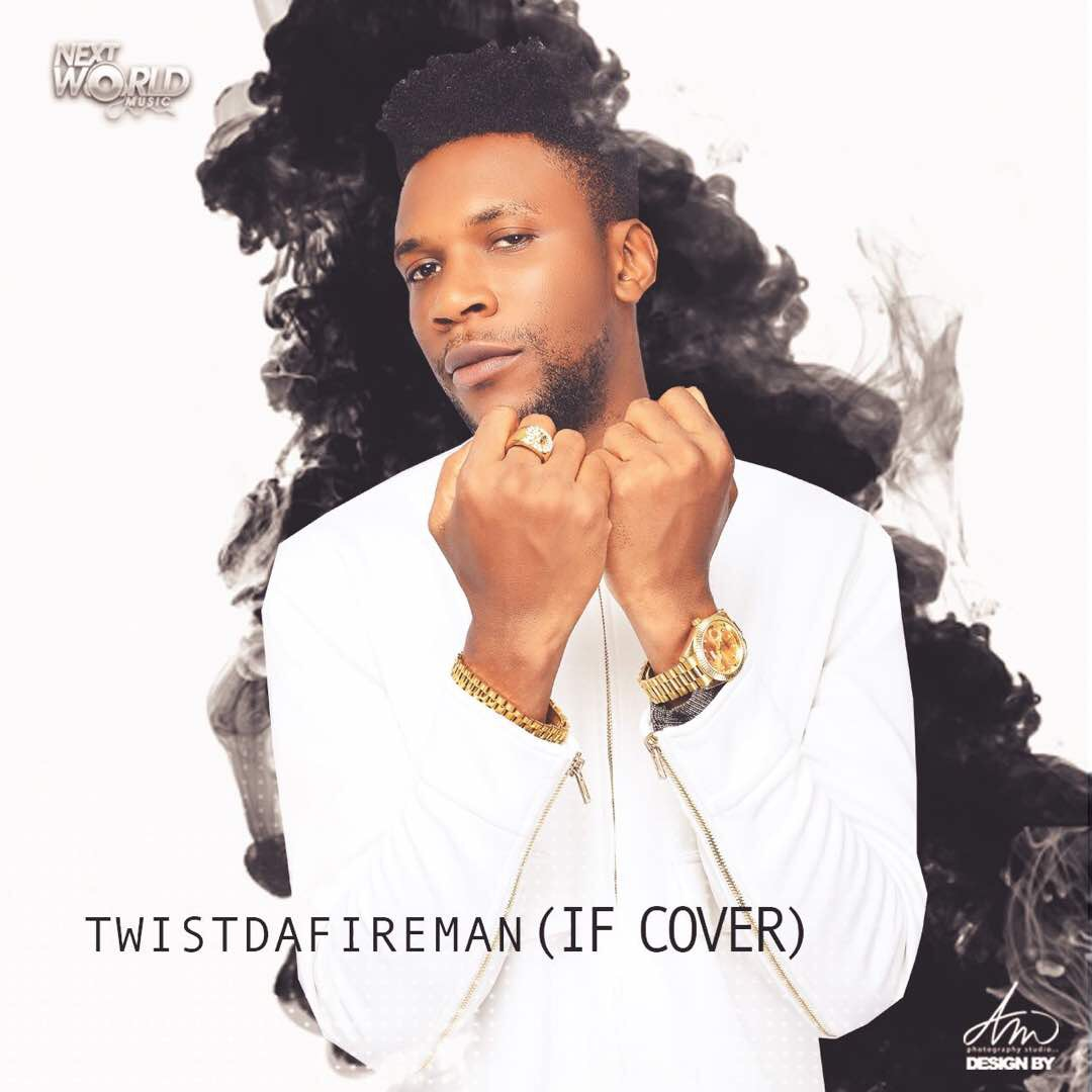 TWIST DA FIREMAN - IF (DAVIDO COVER)
