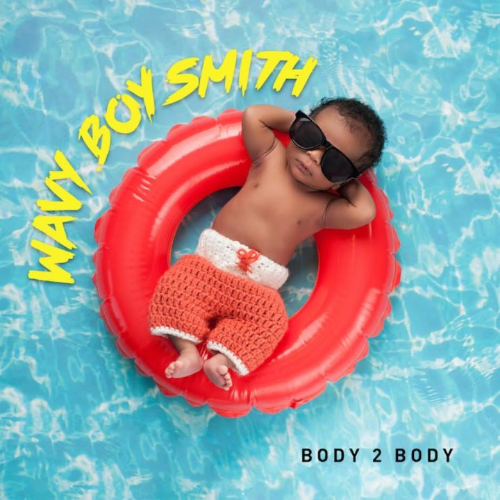 Wavy Boy Smith – Body 2 Body