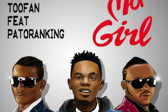 Toofan Ft. Patoranking – Ma Girl