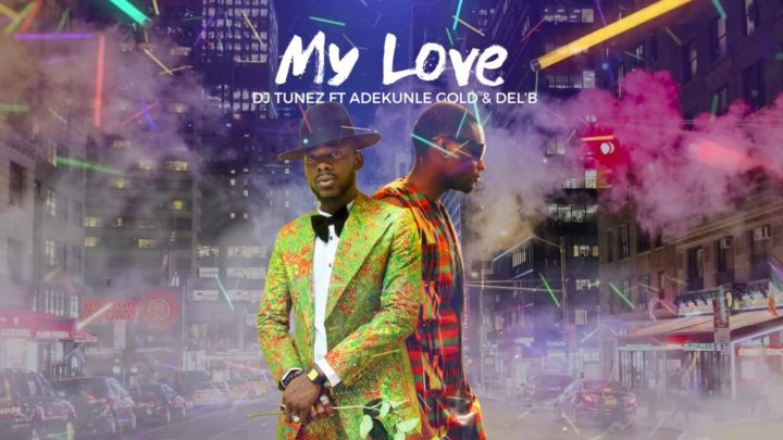 Dj-Tunez-My-Love-Lyric-720x405
