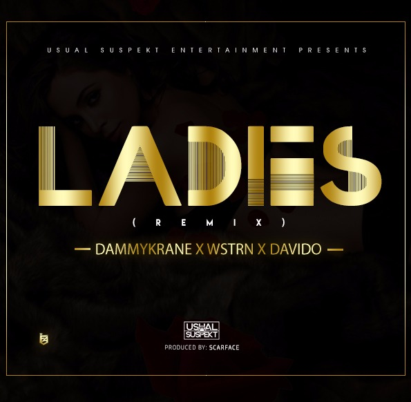 Dammy Krane x Wstrn X Davido , Ladies (Remix)