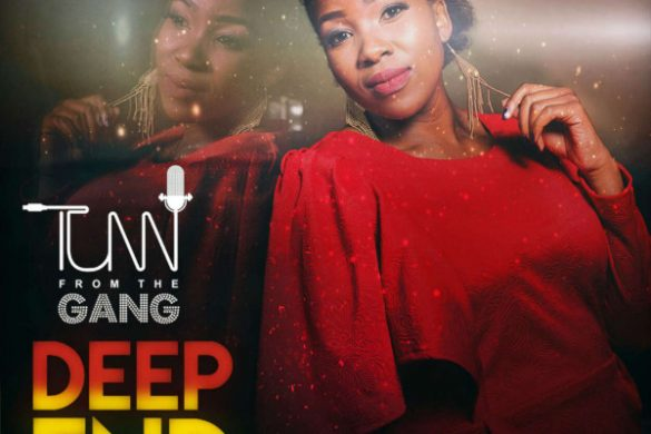 """Tumi From The Gang - """"Deep End"""""""