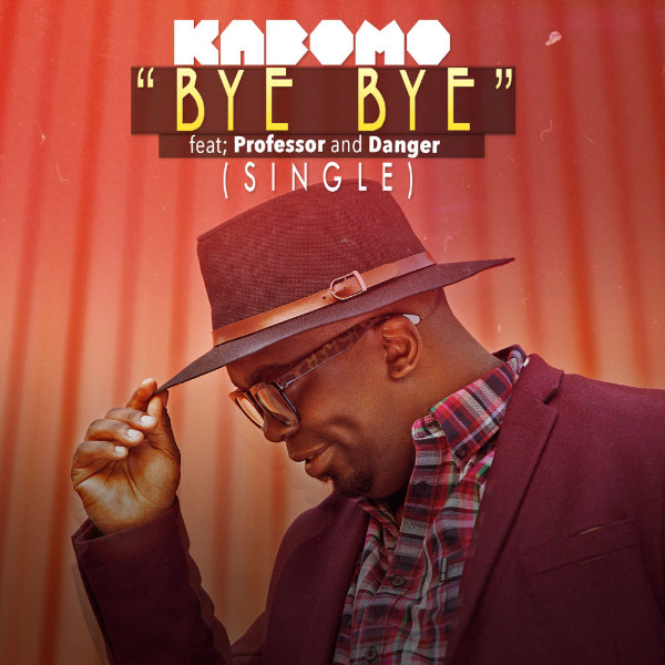 "Kabomo -""Bye Bye"" ft Professor & Danger"