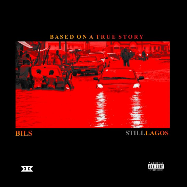 Bils – Still Lagos (Freestyle)
