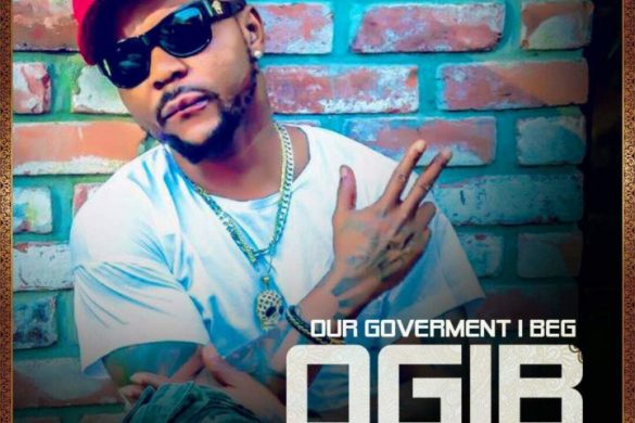 Oritse Femi – Our Government I Beg (OGIB)