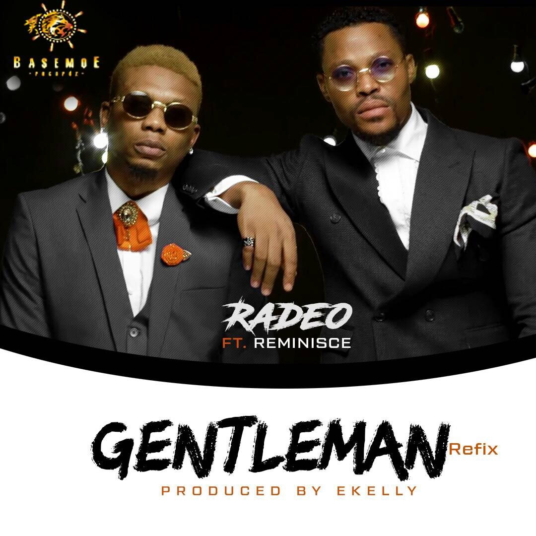 RADEO ft. REMINISCE - GENTLEMAN