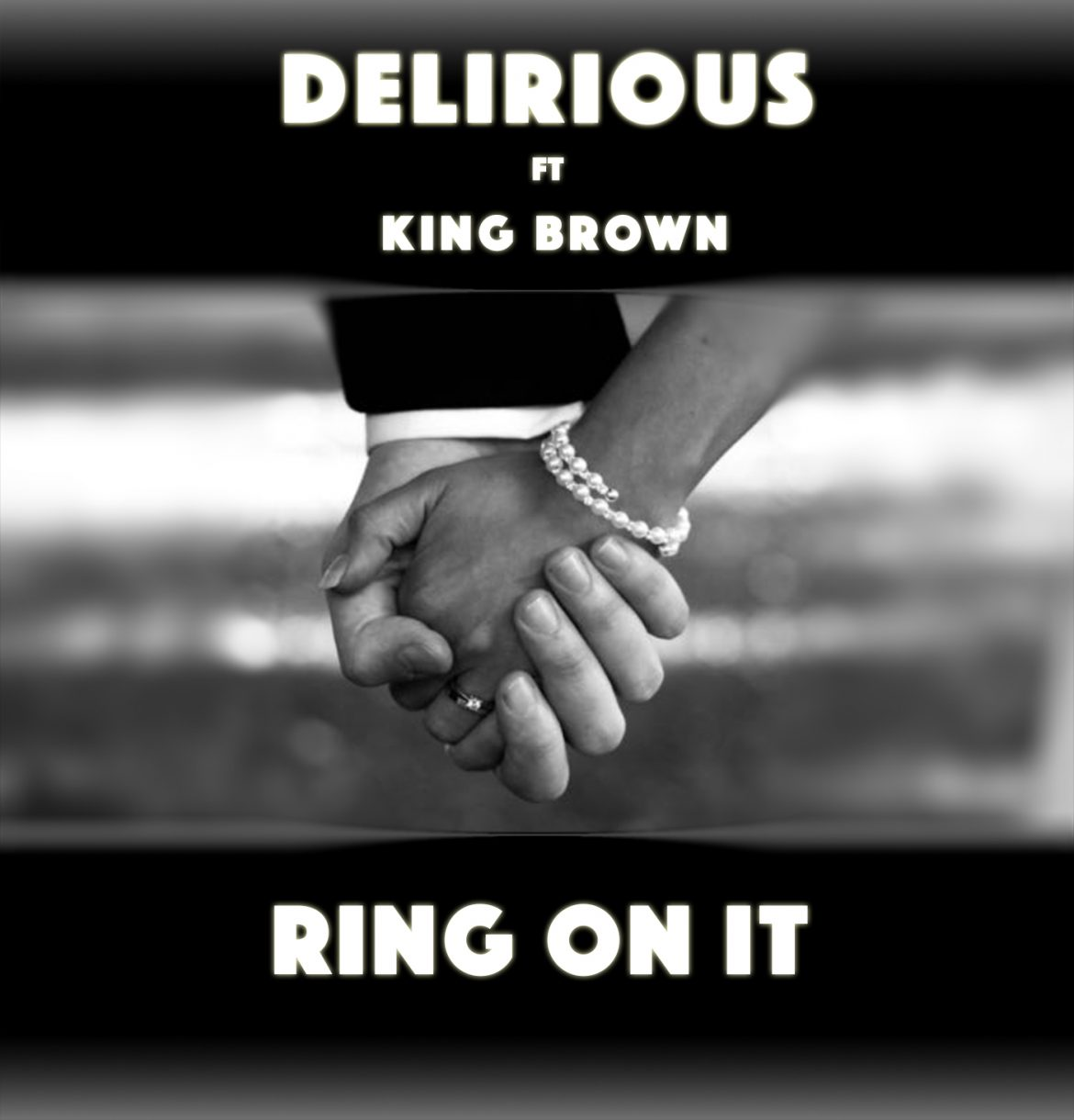 Delirious ft King Brown - Ring On It