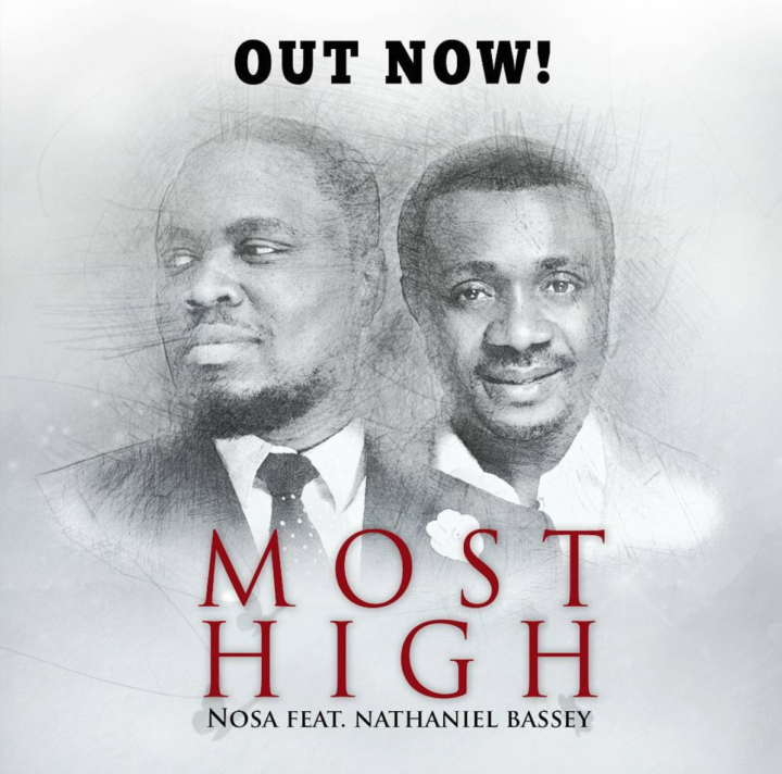 Nosa ft. Nathaniel Bassey – Most High