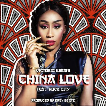 Victoria Kimani – China Love Ft. Rock City